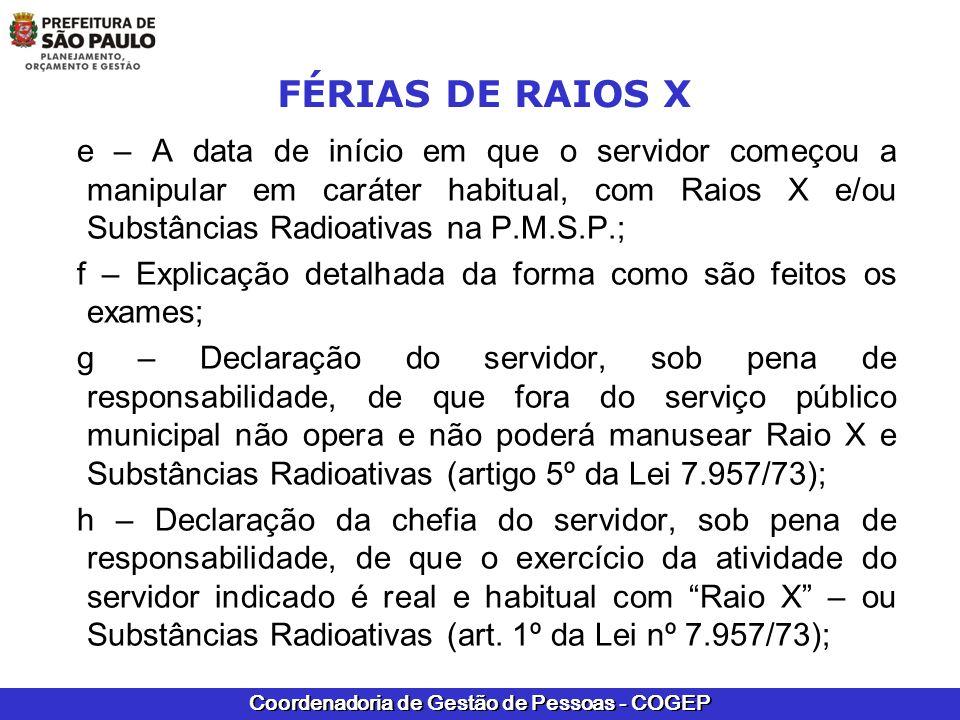 Coordenadoria de Gestão de Pessoas - COGEP FÉRIAS DE RAIOS X e – A data de início em que o servidor começou a manipular em caráter habitual, com Raios
