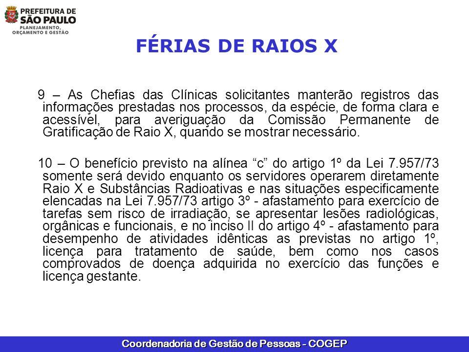 Coordenadoria de Gestão de Pessoas - COGEP FÉRIAS DE RAIOS X 9 – As Chefias das Clínicas solicitantes manterão registros das informações prestadas nos