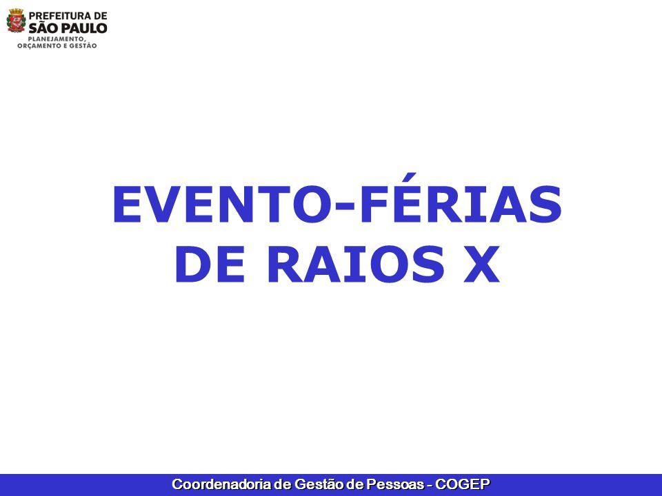Coordenadoria de Gestão de Pessoas - COGEP EVENTO-FÉRIAS DE RAIOS X