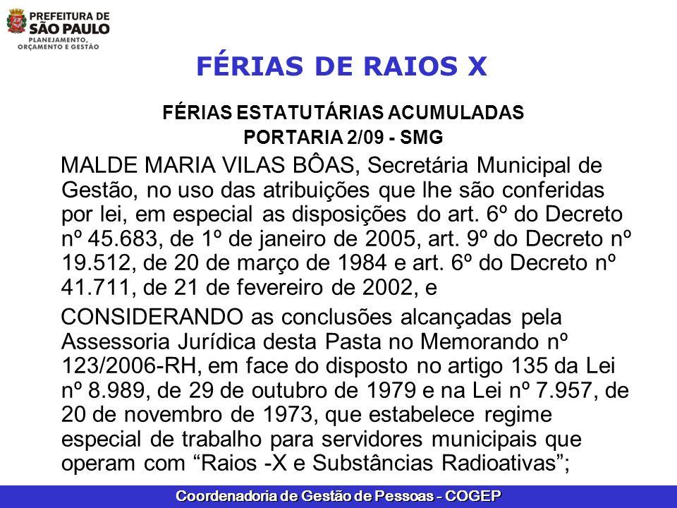 Coordenadoria de Gestão de Pessoas - COGEP FÉRIAS DE RAIOS X FÉRIAS ESTATUTÁRIAS ACUMULADAS PORTARIA 2/09 - SMG MALDE MARIA VILAS BÔAS, Secretária Mun