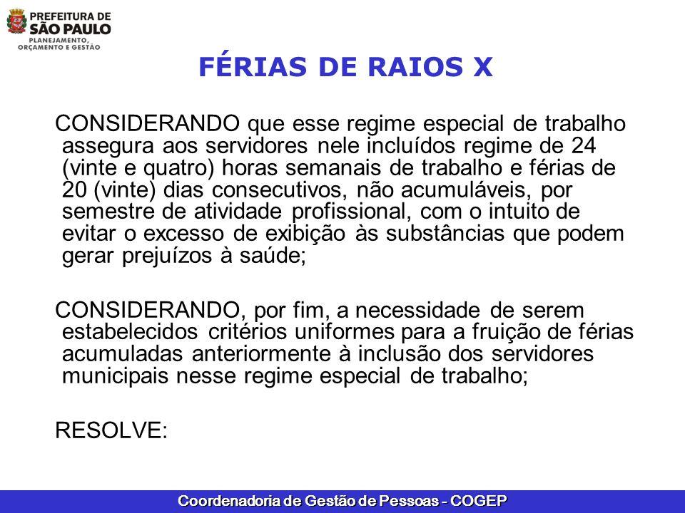Coordenadoria de Gestão de Pessoas - COGEP FÉRIAS DE RAIOS X CONSIDERANDO que esse regime especial de trabalho assegura aos servidores nele incluídos