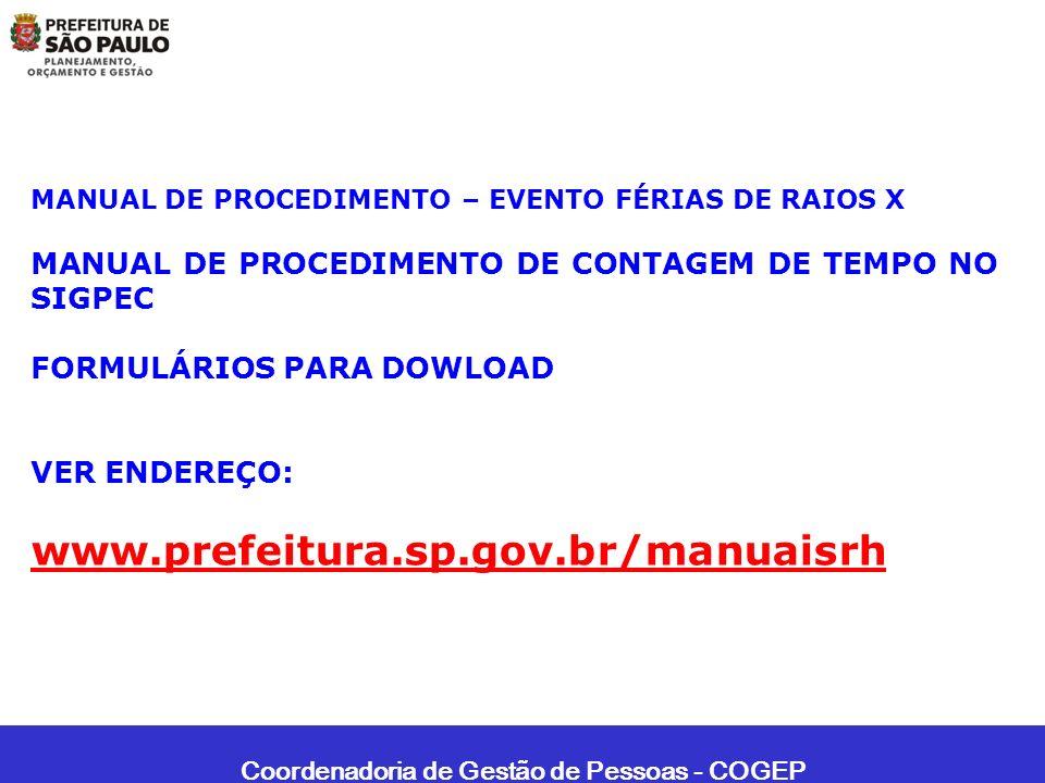 Coordenadoria de Gestão de Pessoas - COGEP MANUAL DE PROCEDIMENTO – EVENTO FÉRIAS DE RAIOS X MANUAL DE PROCEDIMENTO DE CONTAGEM DE TEMPO NO SIGPEC FOR