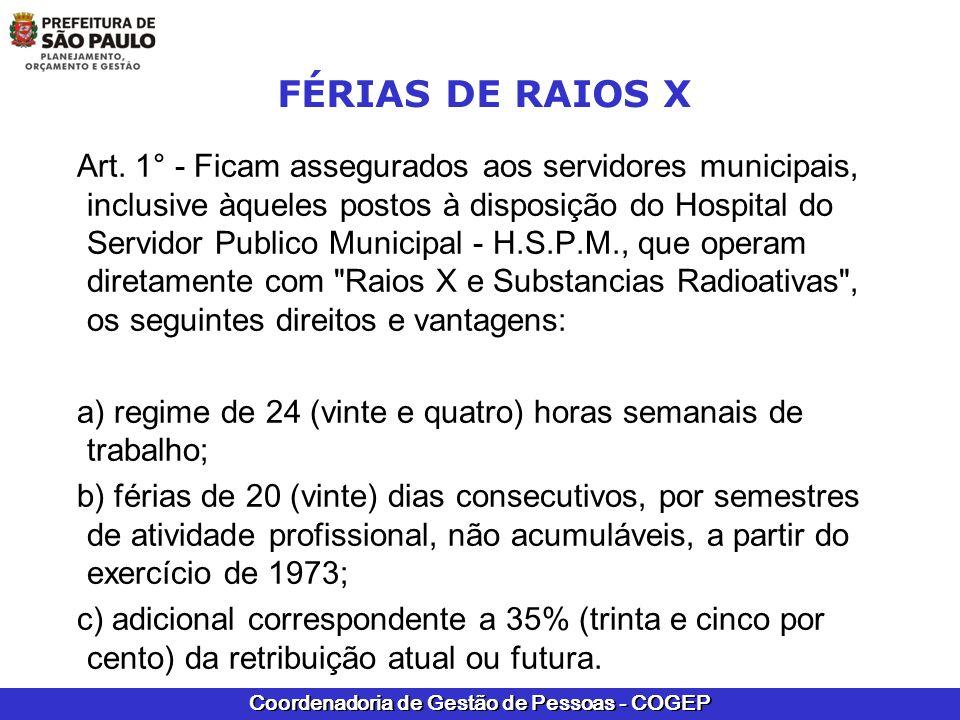 Coordenadoria de Gestão de Pessoas - COGEP FÉRIAS DE RAIOS X Art. 1° - Ficam assegurados aos servidores municipais, inclusive àqueles postos à disposi