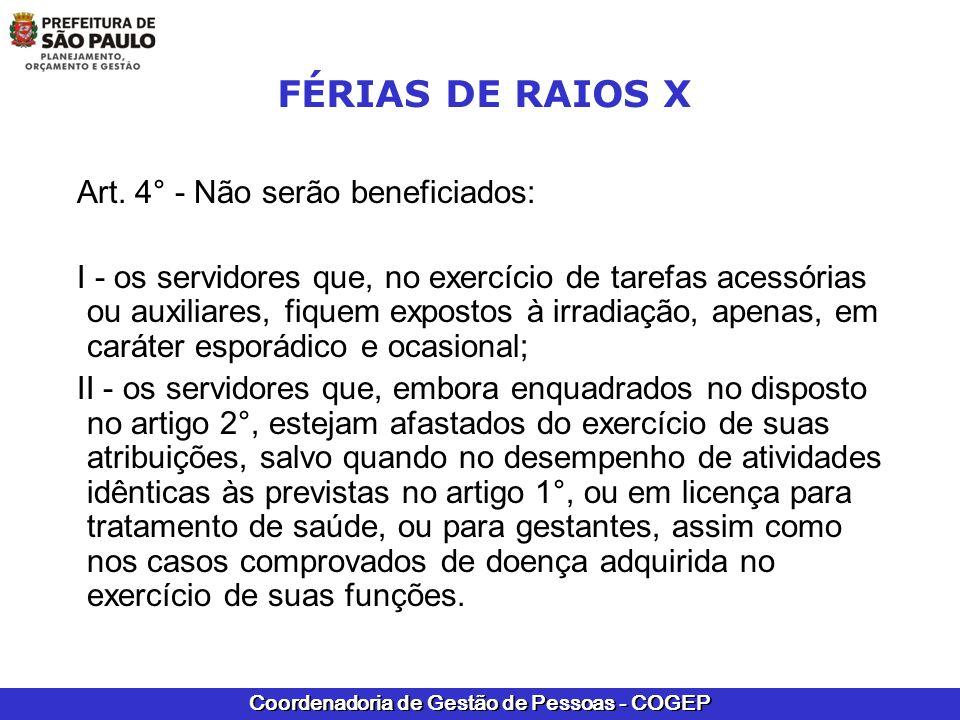 Coordenadoria de Gestão de Pessoas - COGEP FÉRIAS DE RAIOS X Art. 4° - Não serão beneficiados: I - os servidores que, no exercício de tarefas acessóri