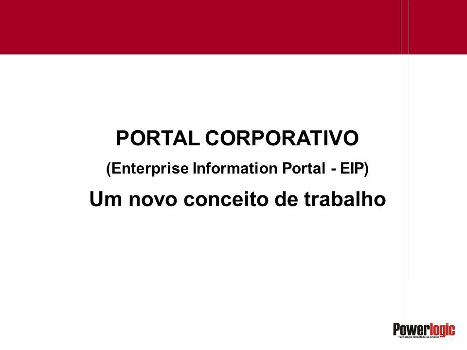 PORTAL CORPORATIVO (Enterprise Information Portal - EIP) Um novo conceito de trabalho