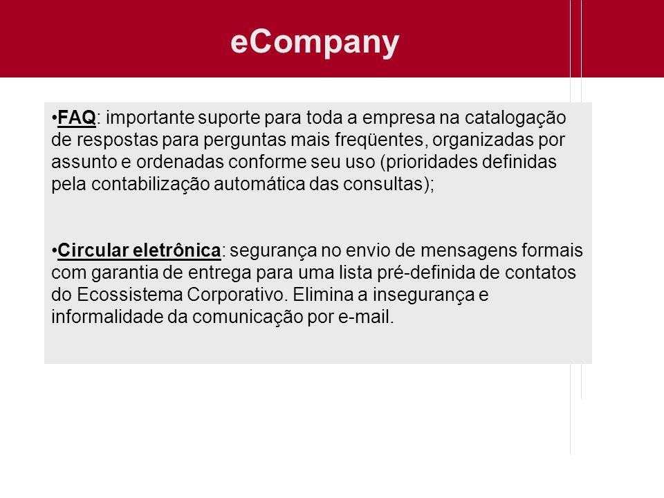 eCompany FAQ: importante suporte para toda a empresa na catalogação de respostas para perguntas mais freqüentes, organizadas por assunto e ordenadas c