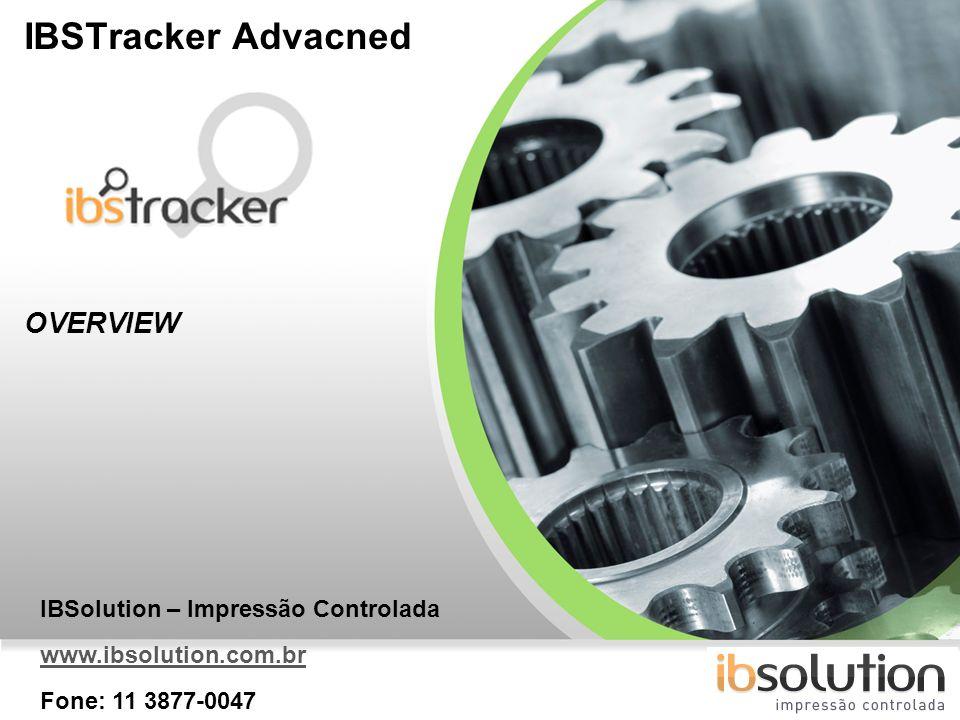 YOUR LOGO IBSTracker Advacned OVERVIEW IBSolution – Impressão Controlada www.ibsolution.com.br Fone: 11 3877-0047