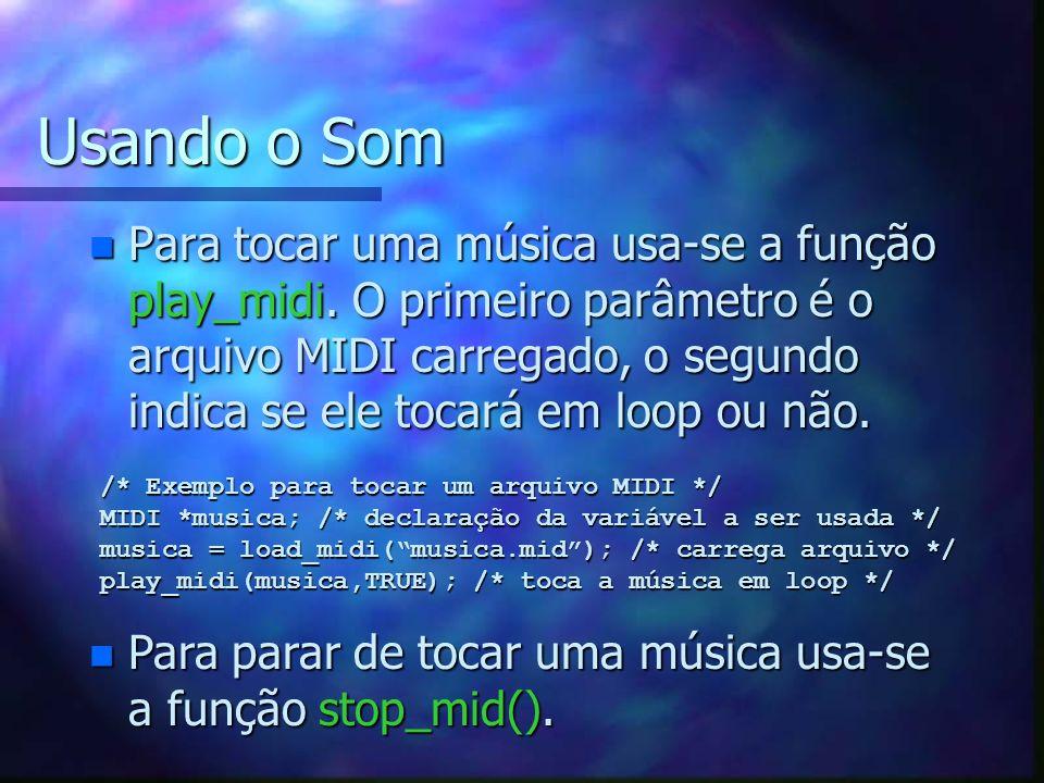 Usando o Som n Para tocar uma música usa-se a função play_midi. O primeiro parâmetro é o arquivo MIDI carregado, o segundo indica se ele tocará em loo