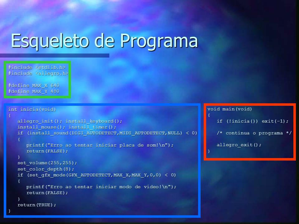 Esqueleto de Programa #include #include #define MAX_X 640 #define MAX_Y 480 int inicia(void) { allegro_init(); install_keyboard(); allegro_init(); ins