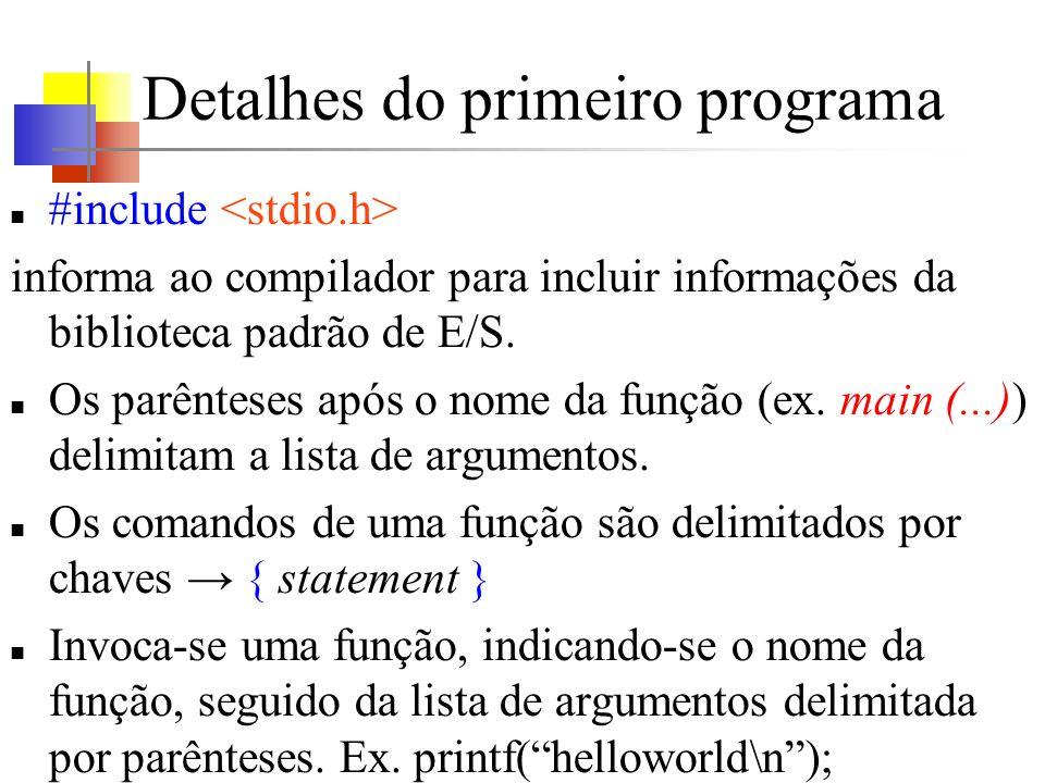 prog02-chap01-pg12 (1) Comentário: quaisquer caracteres situados entre /* e */ são ignorados pelo compilador Podem aparecer em qualquer lugar do programa aonde seja válido um espaço em branco, uma marca de tabulação ou uma nova linha.