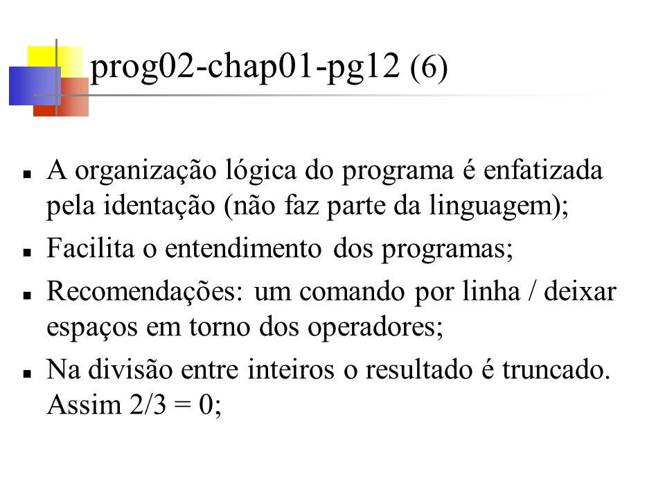 prog02-chap01-pg12 (7) printf é uma função geral de conversão de formatos.