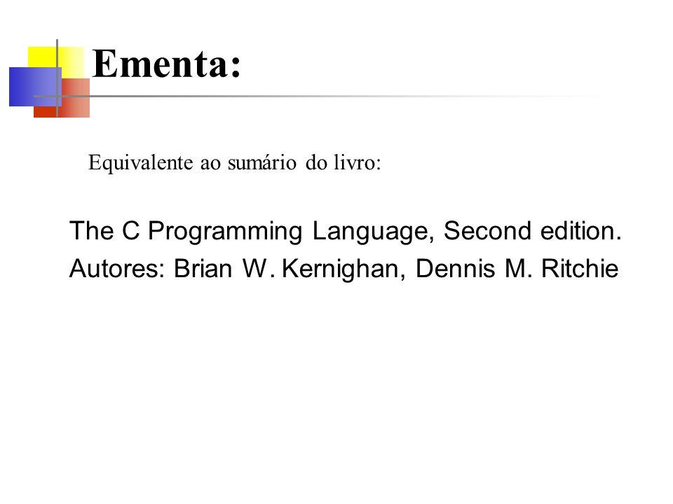 Bibliografia The C Programming Language, Second edition.