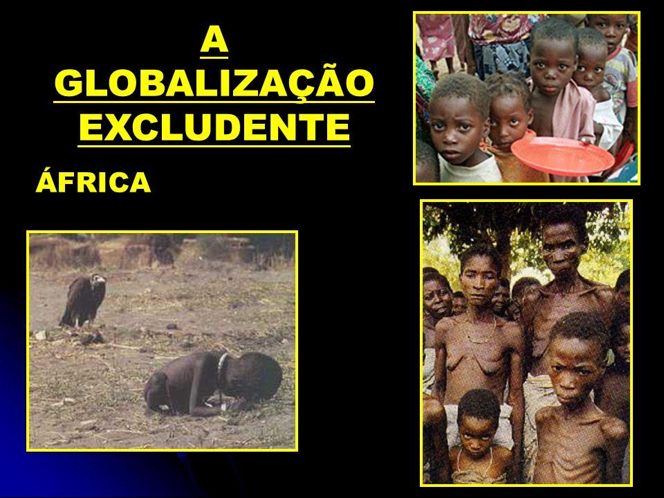 A GLOBALIZAÇÃO EXCLUDENTE ÁFRICA