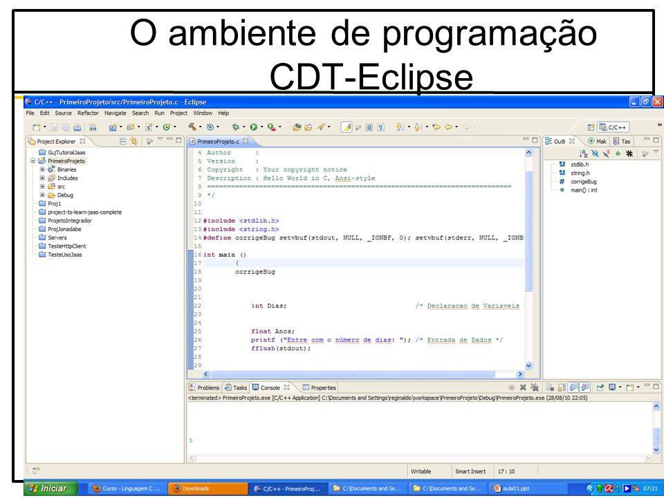 reginaldo@utfpr.edu.br – coinf.cm.utfpr.edu.br 40 O ambiente de programação CDT-Eclipse