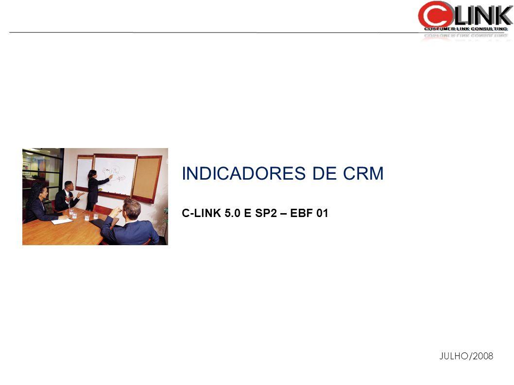 INDICADORES DE CRM C-LINK 5.0 E SP2 – EBF 01 JULHO/2008