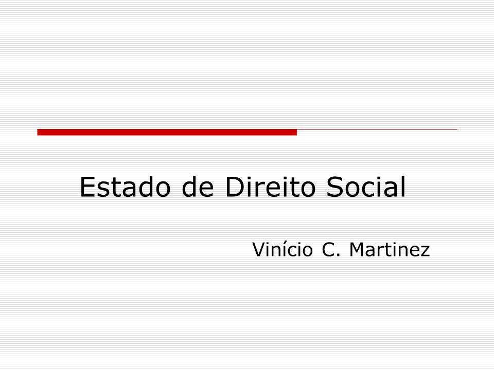 Estado de Direito Social Vinício C. Martinez