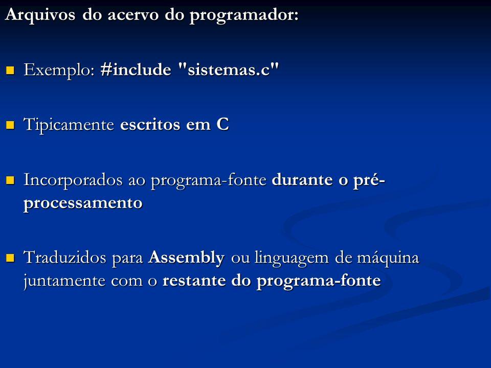 Arquivos do acervo do programador: Exemplo: #include