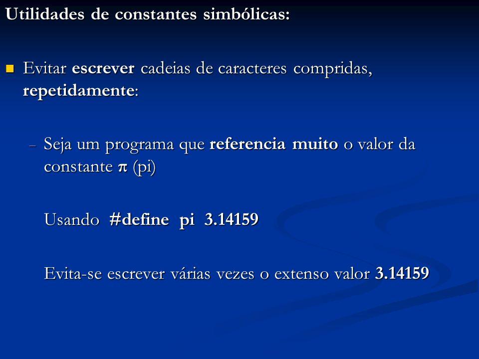 Utilidades de constantes simbólicas: Evitar escrever cadeias de caracteres compridas, repetidamente: Evitar escrever cadeias de caracteres compridas,