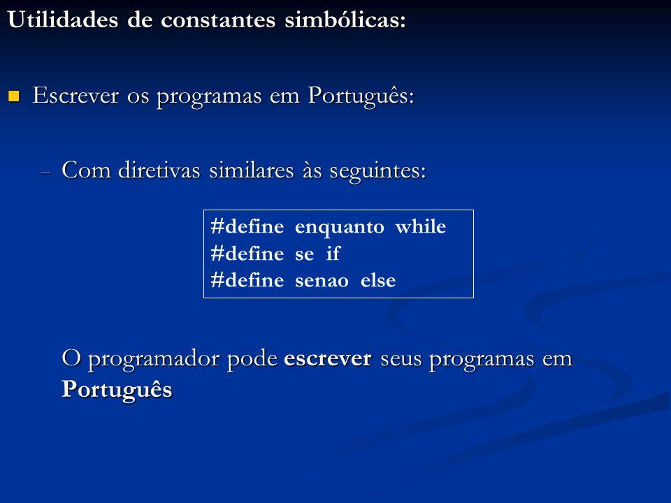 Utilidades de constantes simbólicas: Escrever os programas em Português: Escrever os programas em Português: Com diretivas similares às seguintes: Com