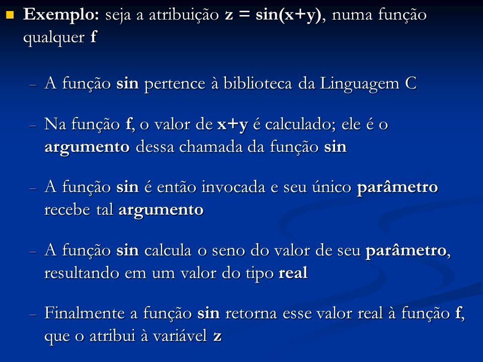 Exemplo: seja a atribuição z = sin(x+y), numa função qualquer f Exemplo: seja a atribuição z = sin(x+y), numa função qualquer f A função sin pertence