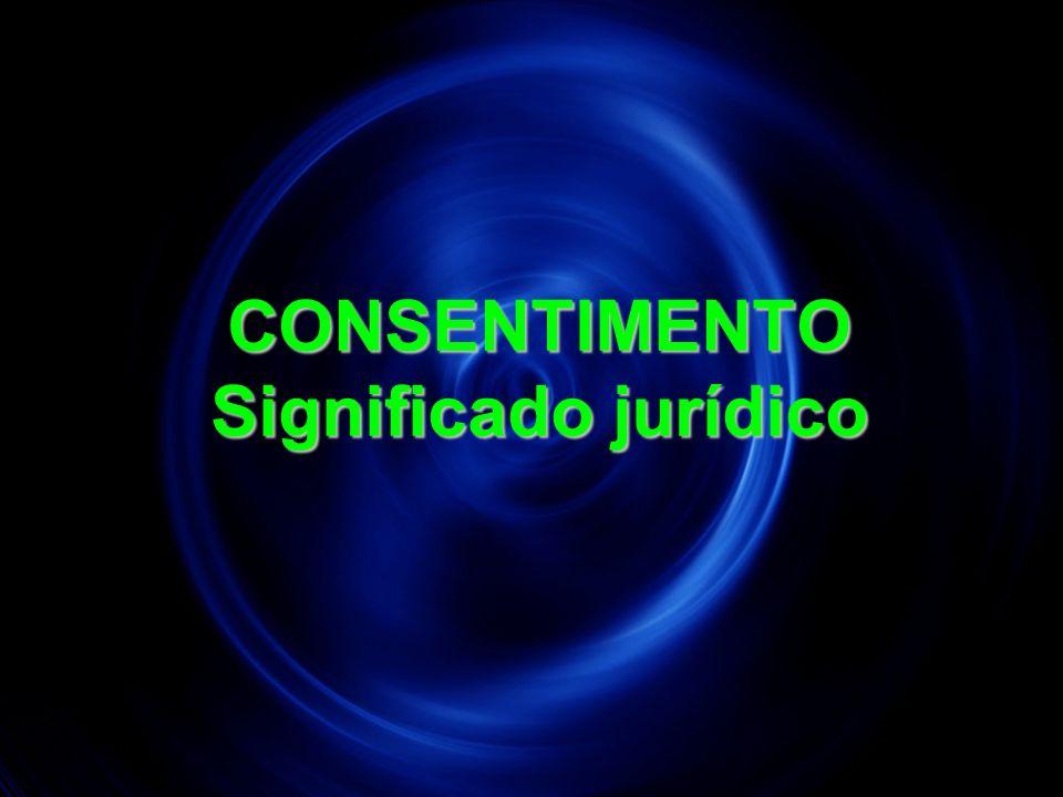 18 CONSENTIMENTO Significado jurídico