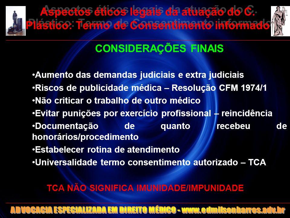 27 Aspectos éticos legais da atuação do C. Plástico: Termo de Consentimento informado CONSIDERAÇÕES FINAIS Aumento das demandas judiciais e extra judi