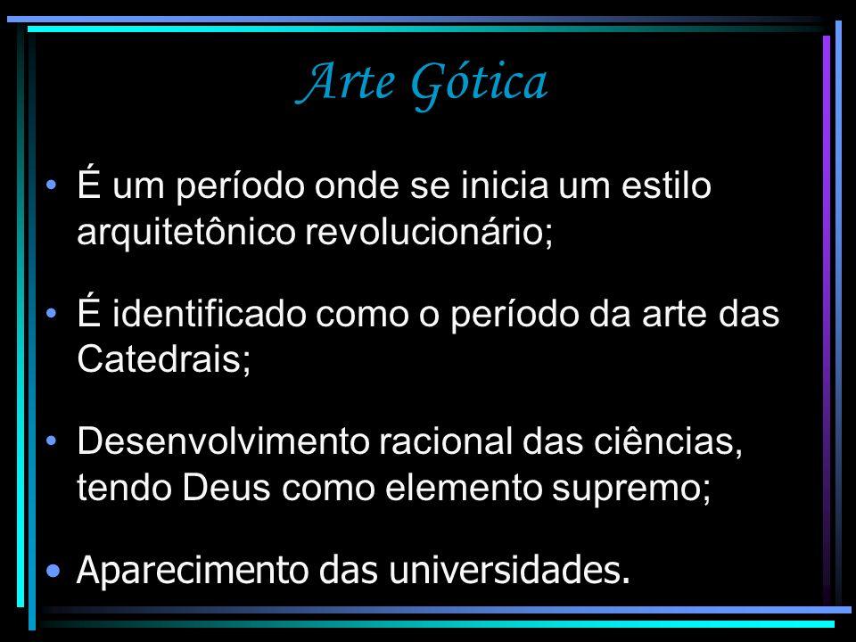Arte Gótica O termo Gótico foi utilizado pelos italianos renascentistas, que consideravam a Idade Média como a idade das trevas, época de bárbaros; Utilizaram a expressão gótica para designar o que até então chamava-se Arte Francesa.
