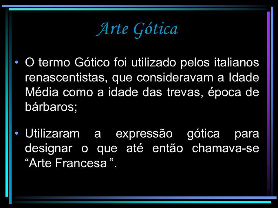 Arte Gótica Destronou a arte clássica; Renovação das formas; Verticalidade e maior exatidão em seus traços; Objetivo de expressar a harmonia divina.