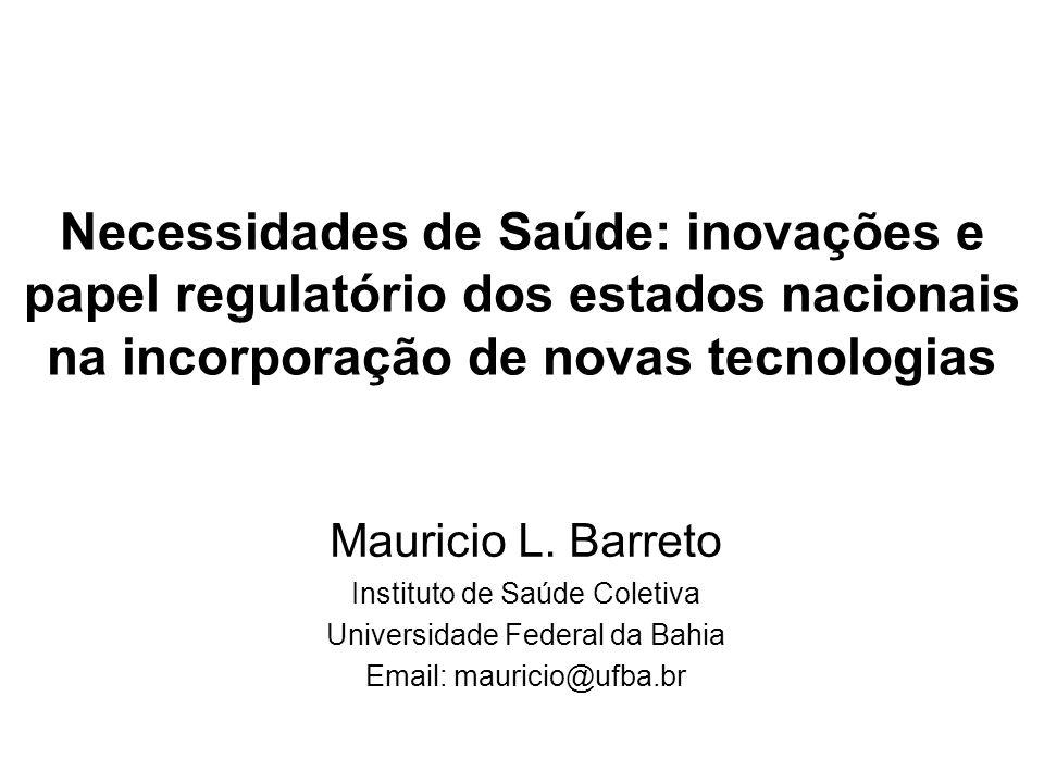 Necessidades de Saúde: inovações e papel regulatório dos estados nacionais na incorporação de novas tecnologias Mauricio L.