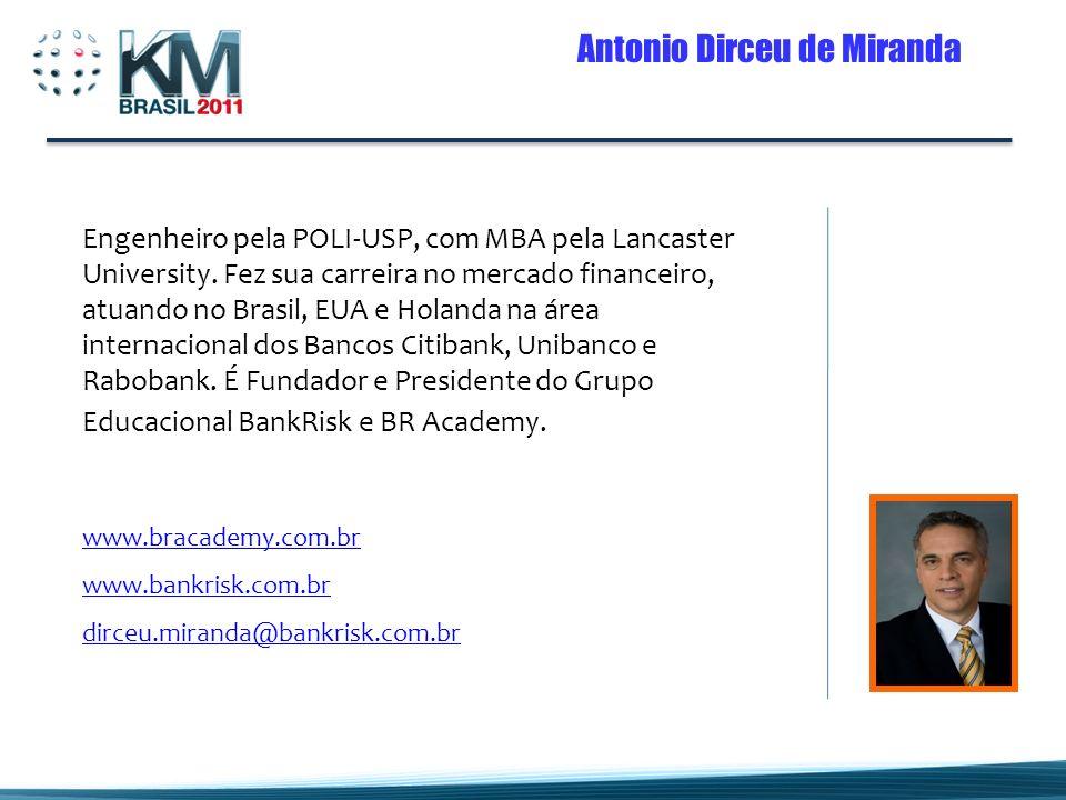 Antonio Dirceu de Miranda Engenheiro pela POLI-USP, com MBA pela Lancaster University.