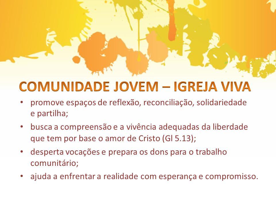 promove espaços de reflexão, reconciliação, solidariedade e partilha; busca a compreensão e a vivência adequadas da liberdade que tem por base o amor