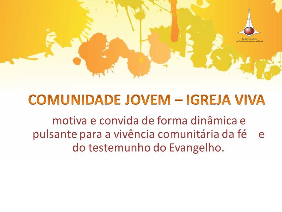 motiva e convida de forma dinâmica e pulsante para a vivência comunitária da fé e do testemunho do Evangelho.
