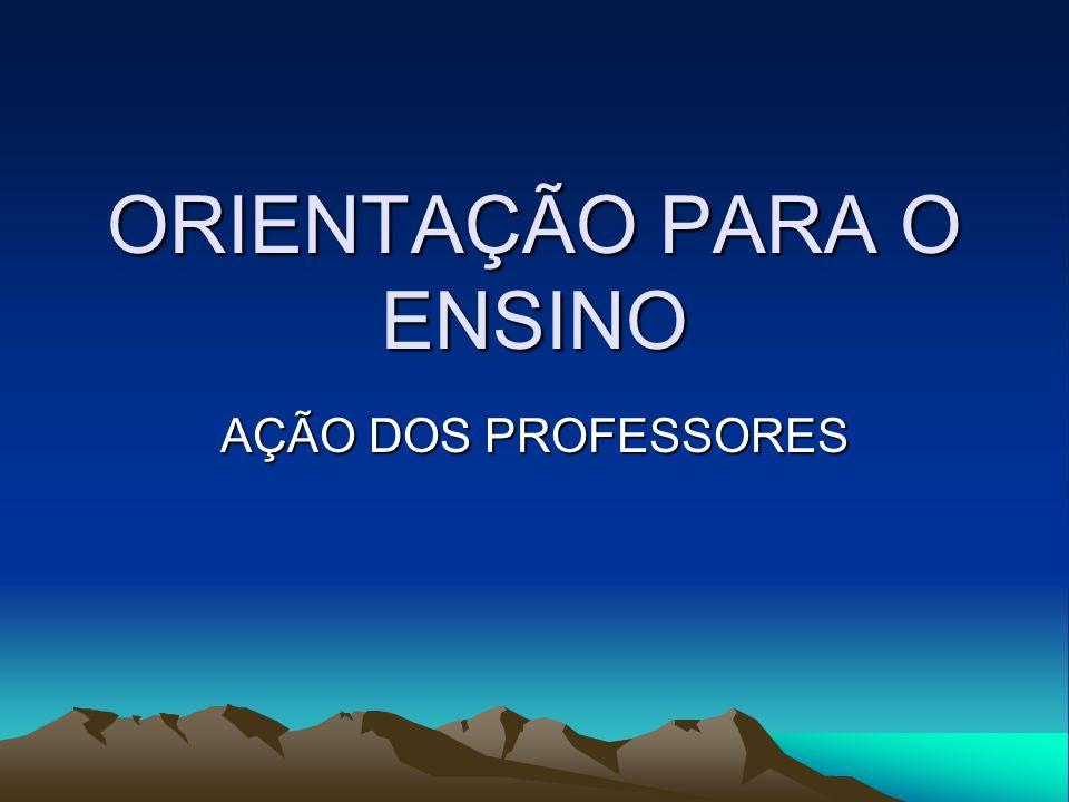 ORIENTAÇÃO PARA O ENSINO AÇÃO DOS PROFESSORES