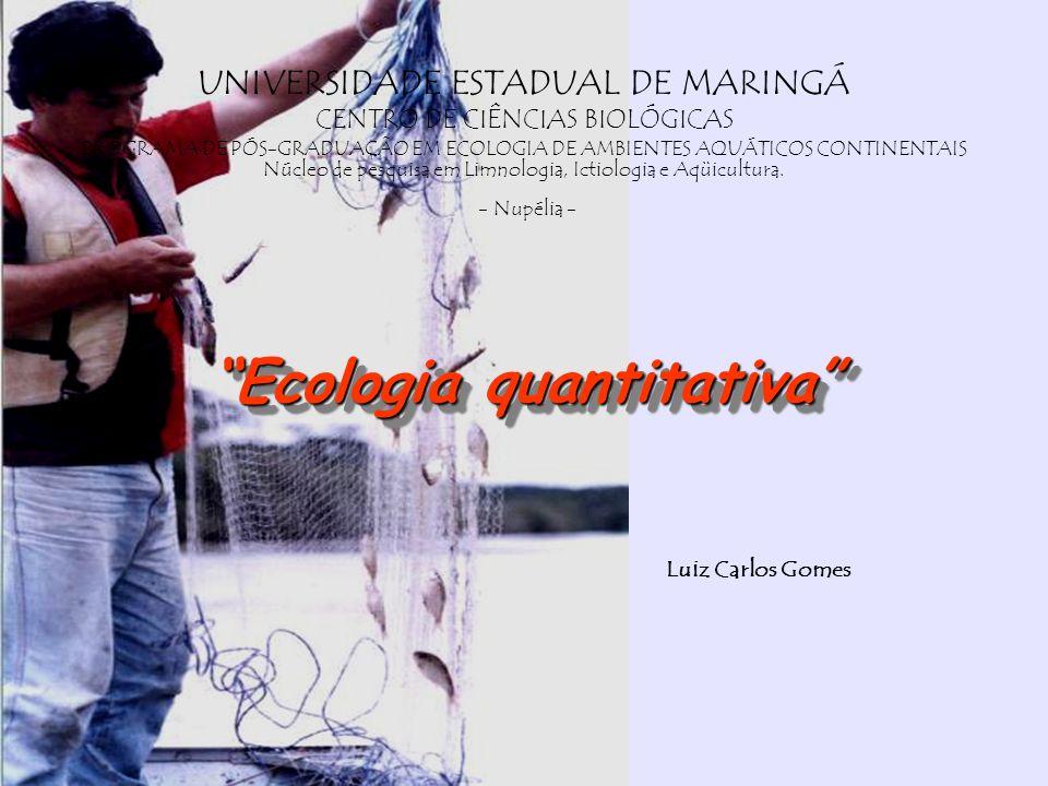 Luiz Carlos Gomes UNIVERSIDADE ESTADUAL DE MARINGÁ CENTRO DE CIÊNCIAS BIOLÓGICAS PROGRAMA DE PÓS-GRADUAÇÃO EM ECOLOGIA DE AMBIENTES AQUÁTICOS CONTINEN