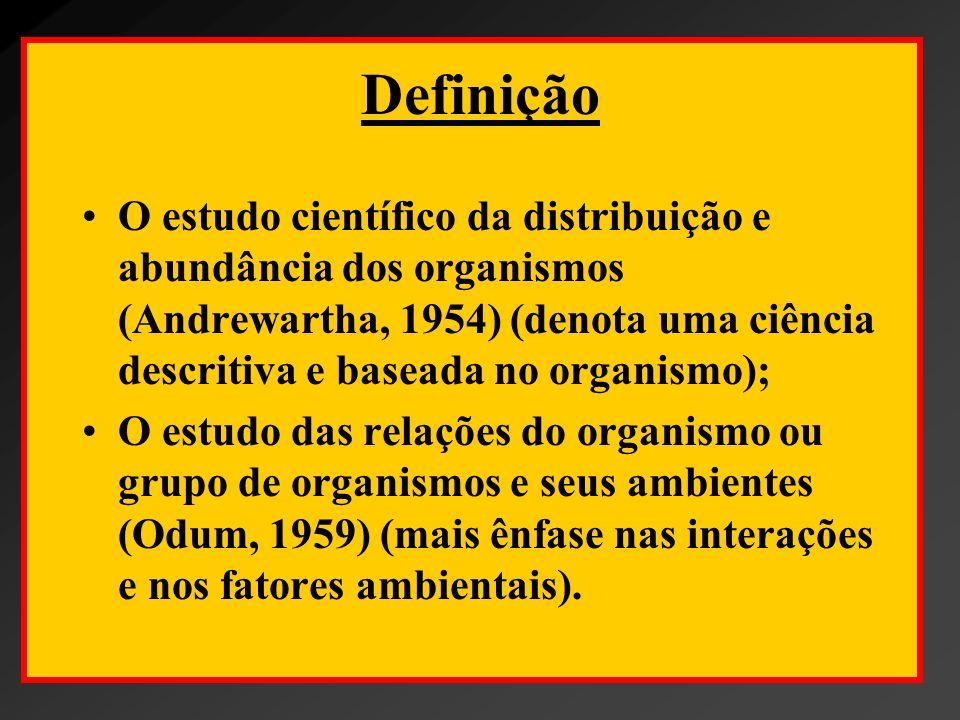 Definição É o estudo científico dos processos que influenciam a abundância dos organismos, as interações entre eles, a interação entre organismos e a transformação e fluxo de energia e matéria (Likens, 1993); É o estudo das relações entre entidades (indivíduos, organismos, populações e sistemas), e seus ambientes;