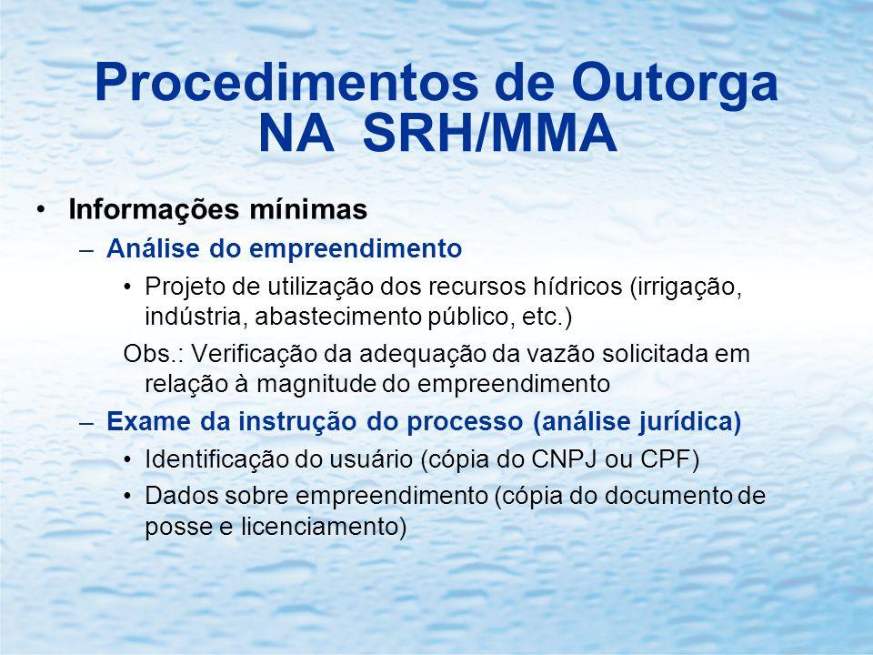 Informações mínimas –Análise do empreendimento Projeto de utilização dos recursos hídricos (irrigação, indústria, abastecimento público, etc.) Obs.: V