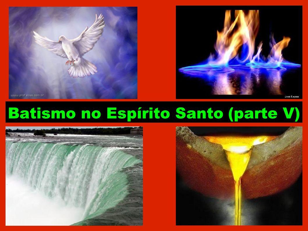Continuação...Segundo: Quem batiza com Espírito Santo.