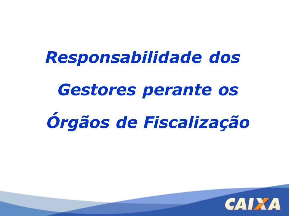 Responsabilidade dos Gestores perante os Órgãos de Fiscalização