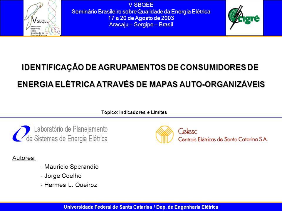V SBQEE Seminário Brasileiro sobre Qualidade da Energia Elétrica 17 a 20 de Agosto de 2003 Aracaju – Sergipe – Brasil ENERGIA ELÉTRICA ATRAVÉS DE MAPA