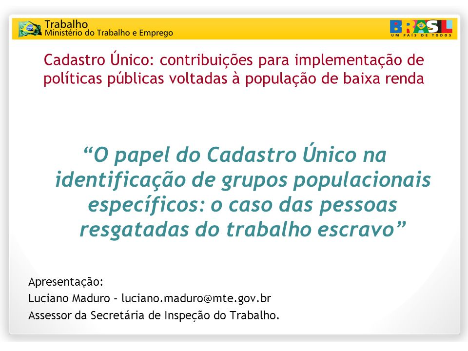 Cadastro Único: contribuições para implementação de políticas públicas voltadas à população de baixa renda O papel do Cadastro Único na identificação