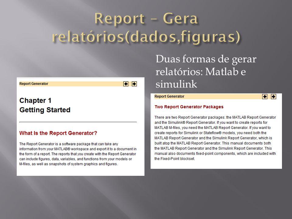Duas formas de gerar relatórios: Matlab e simulink