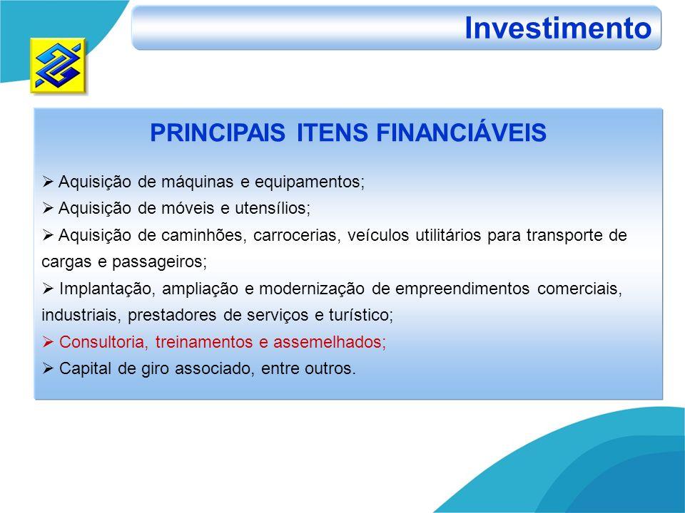 PRINCIPAIS ITENS FINANCIÁVEIS Aquisição de máquinas e equipamentos; Aquisição de móveis e utensílios; Aquisição de caminhões, carrocerias, veículos ut