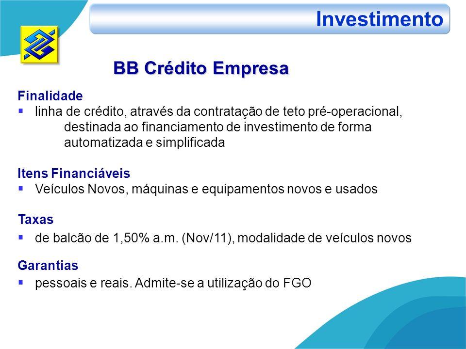 BB Crédito Empresa Finalidade linha de crédito, através da contratação de teto pré-operacional, destinada ao financiamento de investimento de forma au