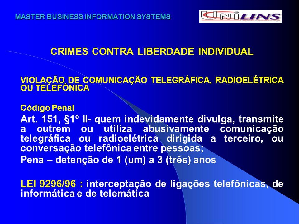 MASTER BUSINESS INFORMATION SYSTEMS MASTER BUSINESS INFORMATION SYSTEMS CRIMES CONTRA LIBERDADE INDIVIDUAL VIOLAÇÃO DE COMUNICAÇÃO TELEGRÁFICA, RADIOE