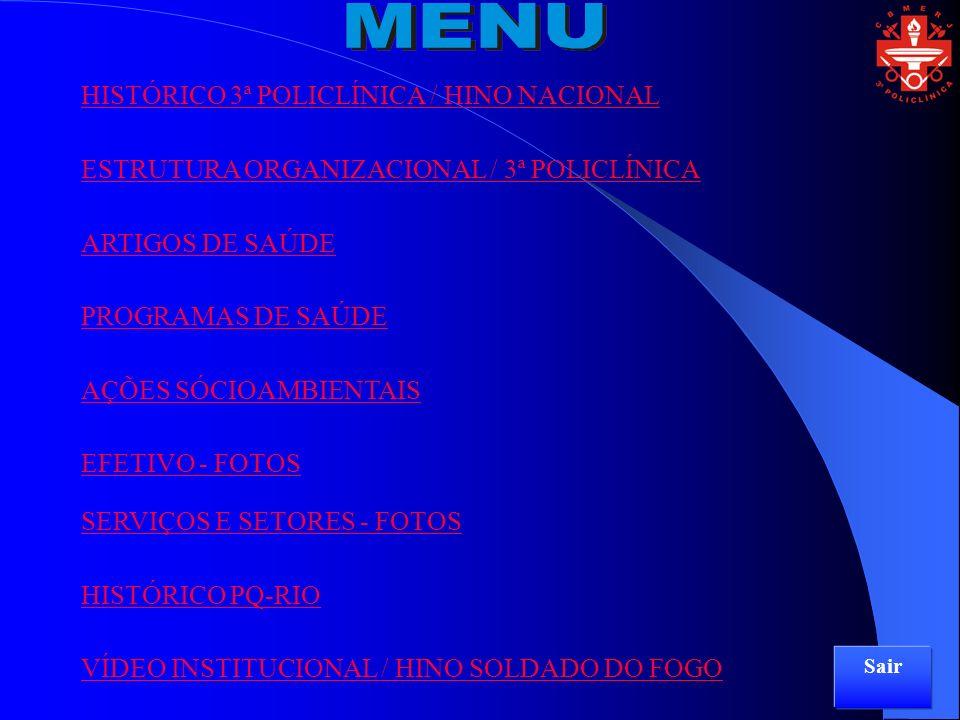 HISTÓRICO 3ª POLICLÍNICA / HINO NACIONAL ESTRUTURA ORGANIZACIONAL / 3ª POLICLÍNICA ARTIGOS DE SAÚDE PROGRAMAS DE SAÚDE AÇÕES SÓCIOAMBIENTAIS EFETIVO -