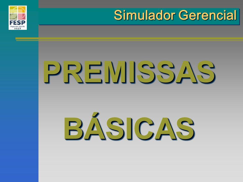 PREMISSAS BÁSICAS Simulador Gerencial