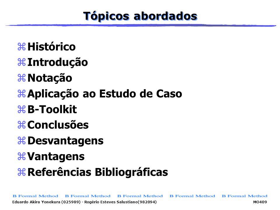 Eduardo Akira Yonekura (025989) - Rogério Esteves Salustiano(982094) MO409 Tópicos abordados zHistórico zIntrodução zNotação zAplicação ao Estudo de C
