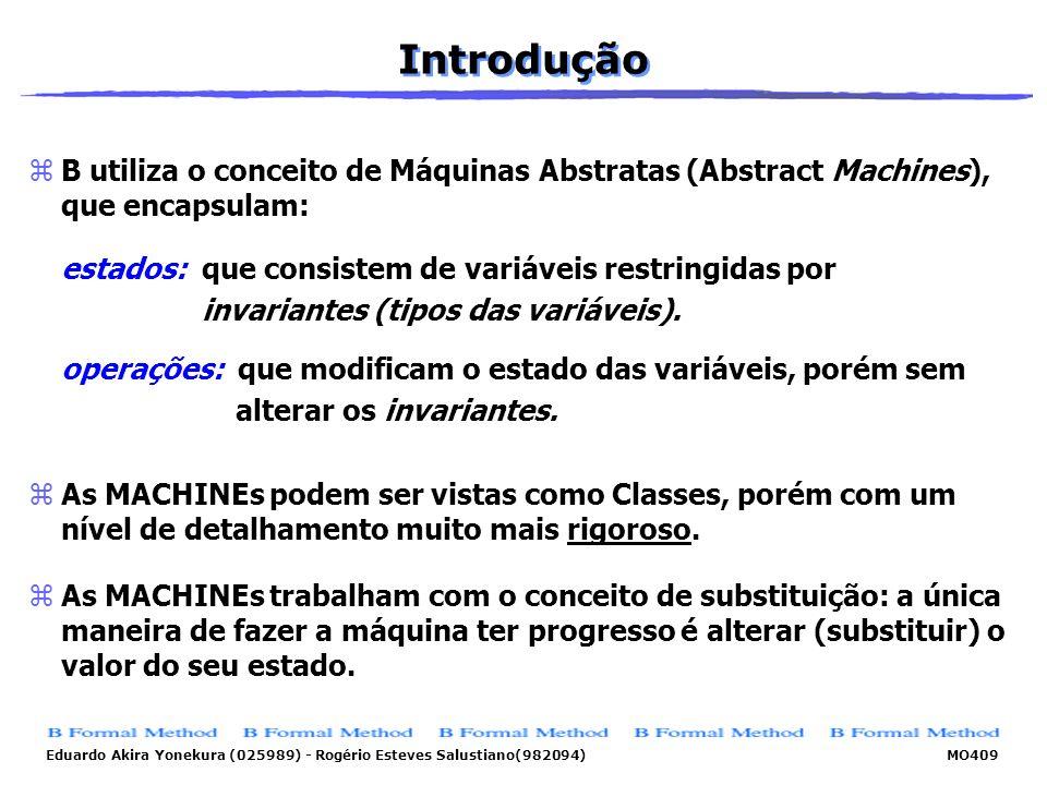 Eduardo Akira Yonekura (025989) - Rogério Esteves Salustiano(982094) MO409 Introdução zB utiliza o conceito de Máquinas Abstratas (Abstract Machines),