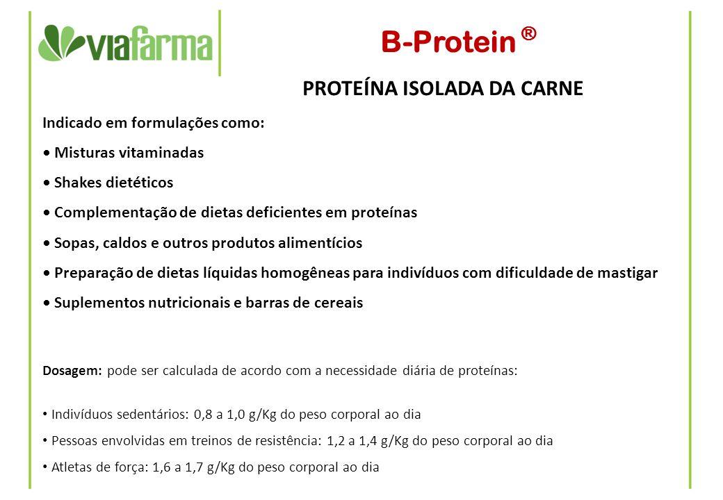 B-Protein ® PROTEÍNA ISOLADA DA CARNE Indicado em formulações como: Misturas vitaminadas Shakes dietéticos Complementação de dietas deficientes em pro
