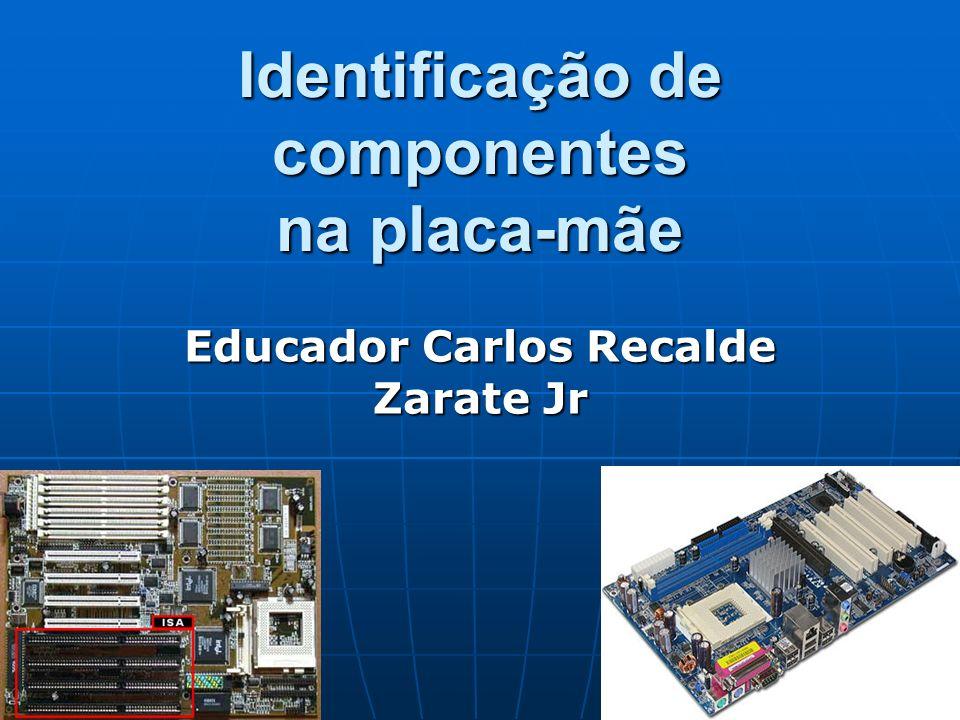 Educador Carlos Recalde Zarate Jr Identificação de componentes na placa-mãe